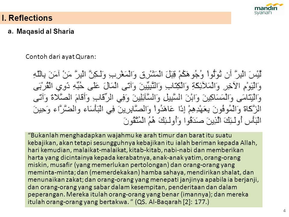 "Contoh dari ayat Quran: ""Bukanlah menghadapkan wajahmu ke arah timur dan barat itu suatu kebajikan, akan tetapi sesungguhnya kebajikan itu ialah berim"