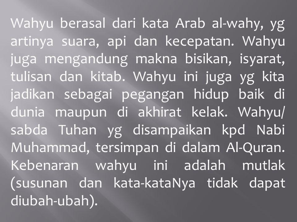 Kedudukan akal dan wahyu dalam ajaran Islam, merupakan sokoguru dalam ajaran Islam.