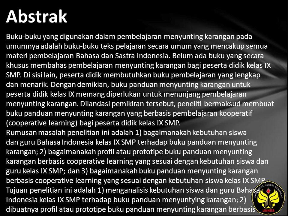 Abstrak Buku-buku yang digunakan dalam pembelajaran menyunting karangan pada umumnya adalah buku-buku teks pelajaran secara umum yang mencakup semua materi pembelajaran Bahasa dan Sastra Indonesia.