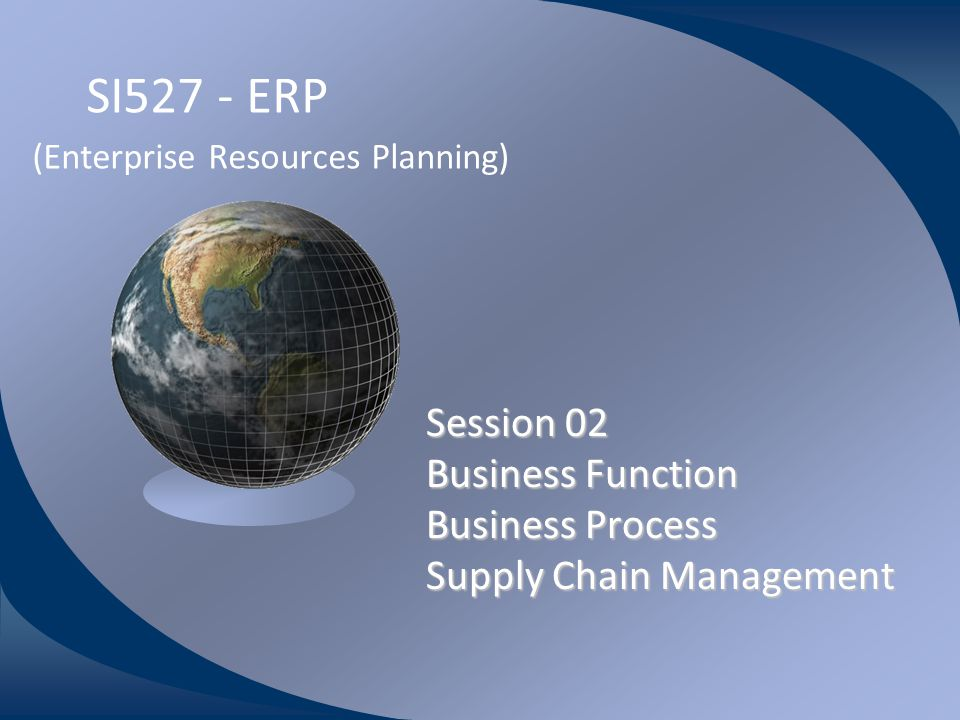 M0254 Enterprise Resources Planning ©2004 Sales Order Entry in ERP Sold-to party P.O.