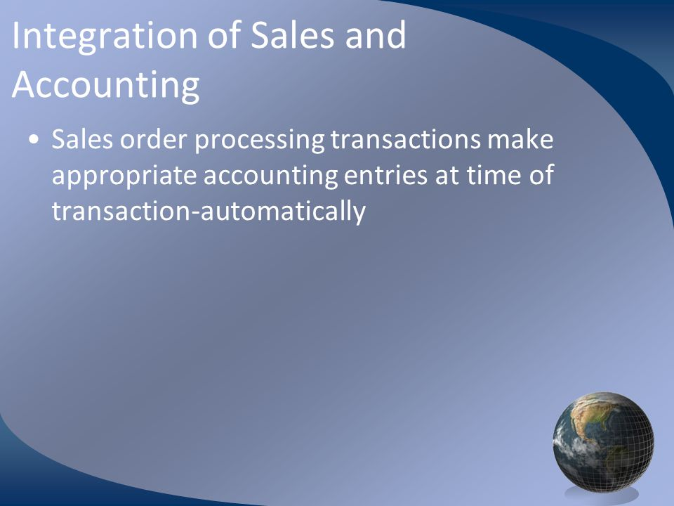 M0254 Enterprise Resources Planning ©2004 Integration of Sales and Accounting Sales order processing transactions make appropriate accounting entries