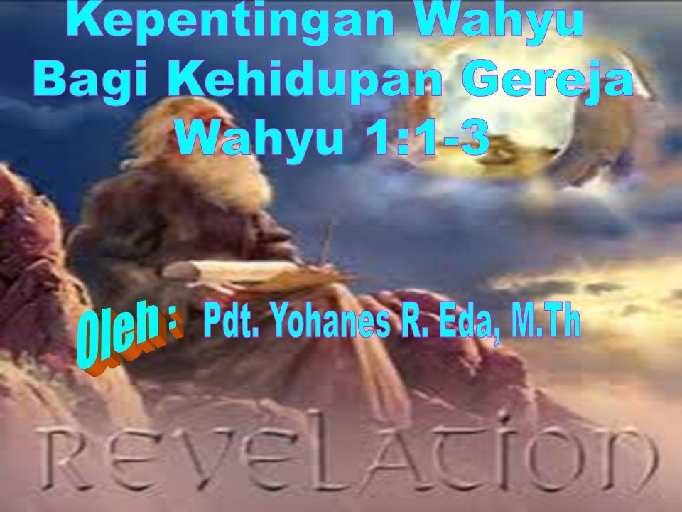 PENDAHULUAN Rasul Yohanes menulis Kitab Wahyu ketika berada di pulau PATMOS