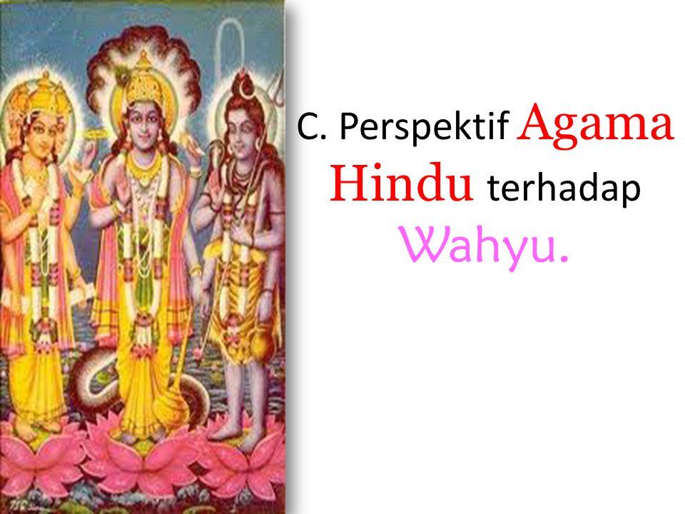 C. Perspektif Agama Hindu terhadap Wahyu.