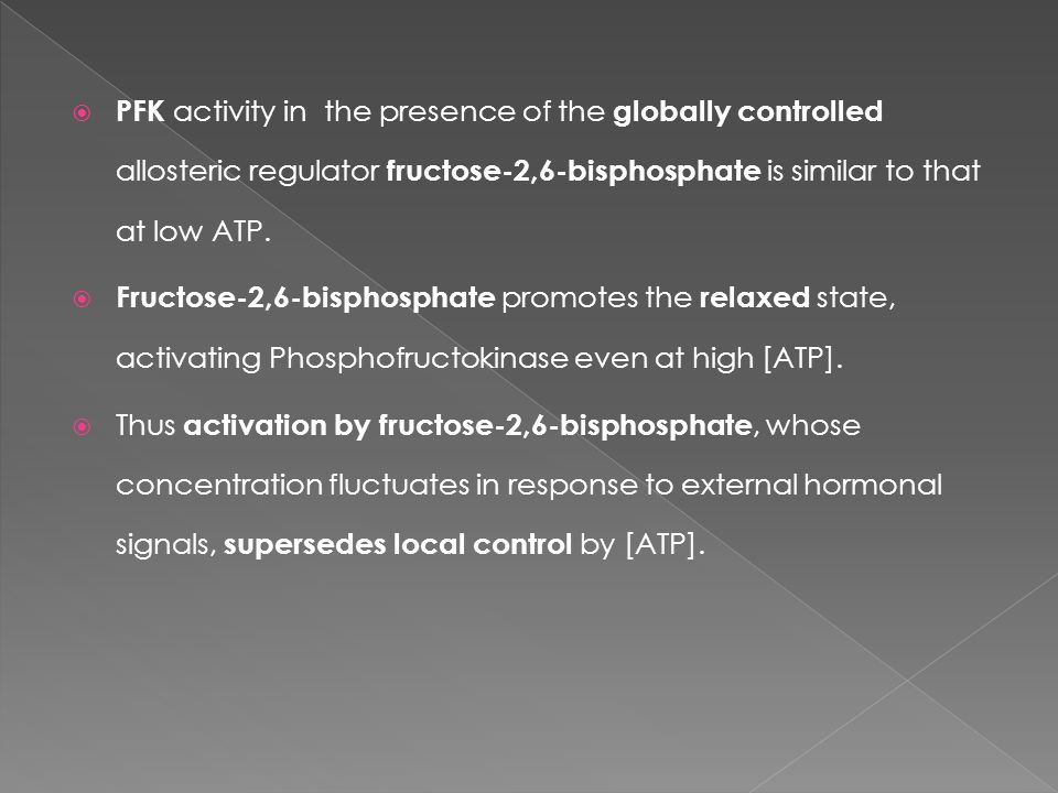  PFK activity in the presence of the globally controlled allosteric regulator fructose-2,6-bisphosphate is similar to that at low ATP.
