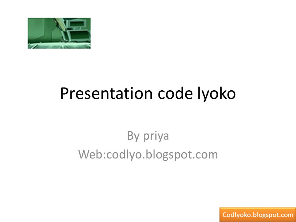 Presentation code lyoko By priya Web:codlyo.blogspot.com Codlyoko.blogspot.com