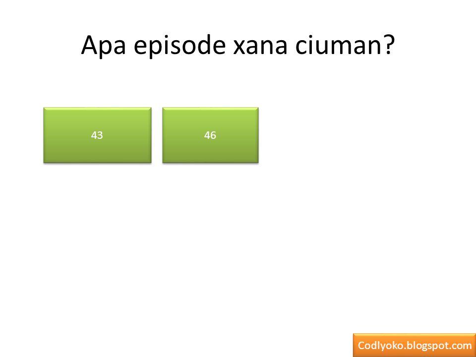 Apa episode xana ciuman 43 46 Codlyoko.blogspot.com