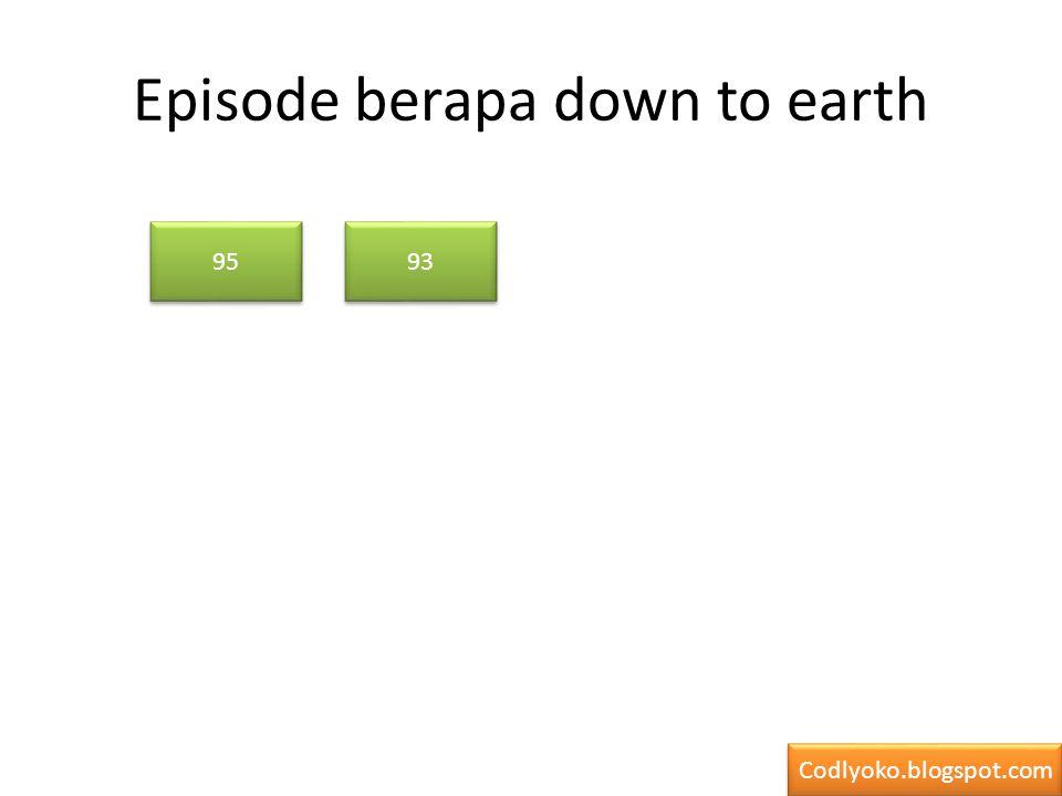 Episode berapa down to earth 95 93 Codlyoko.blogspot.com