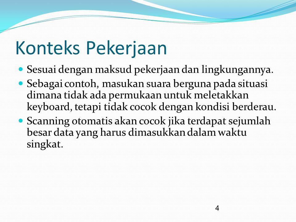 4 Konteks Pekerjaan Sesuai dengan maksud pekerjaan dan lingkungannya.
