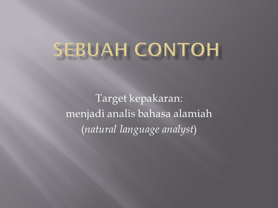 Target kepakaran: menjadi analis bahasa alamiah ( natural language analyst )