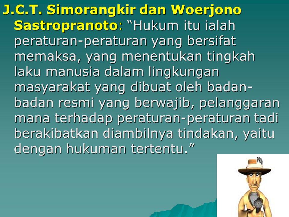 "Beberapa ahli hukum di Indonesia juga mencoba untuk merumuskan pengertian hukum: S.M. Amin: ""Kumpulan-kumpulan peraturan-aturan yang terdiri dari norm"