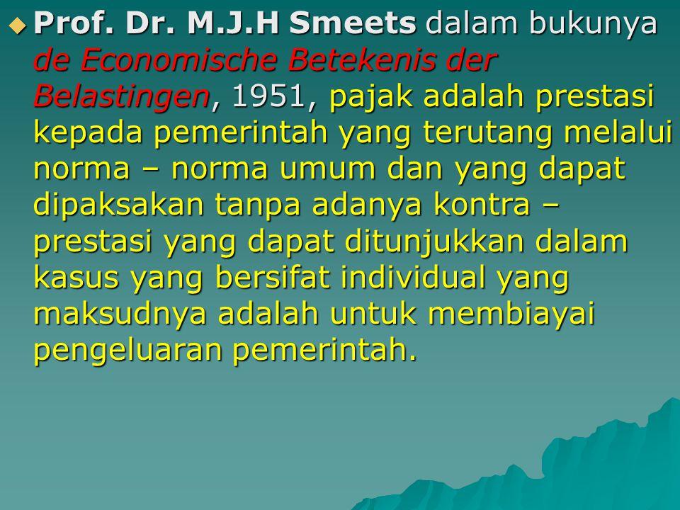 DEFINISI PAJAK : DEFINISI PAJAK : Mr. Dr. N.J Fieldmann dalam bukunya yang berjudul De overheidsmiddelen van Indonesia, Leiden (1949), pajak adalah pr