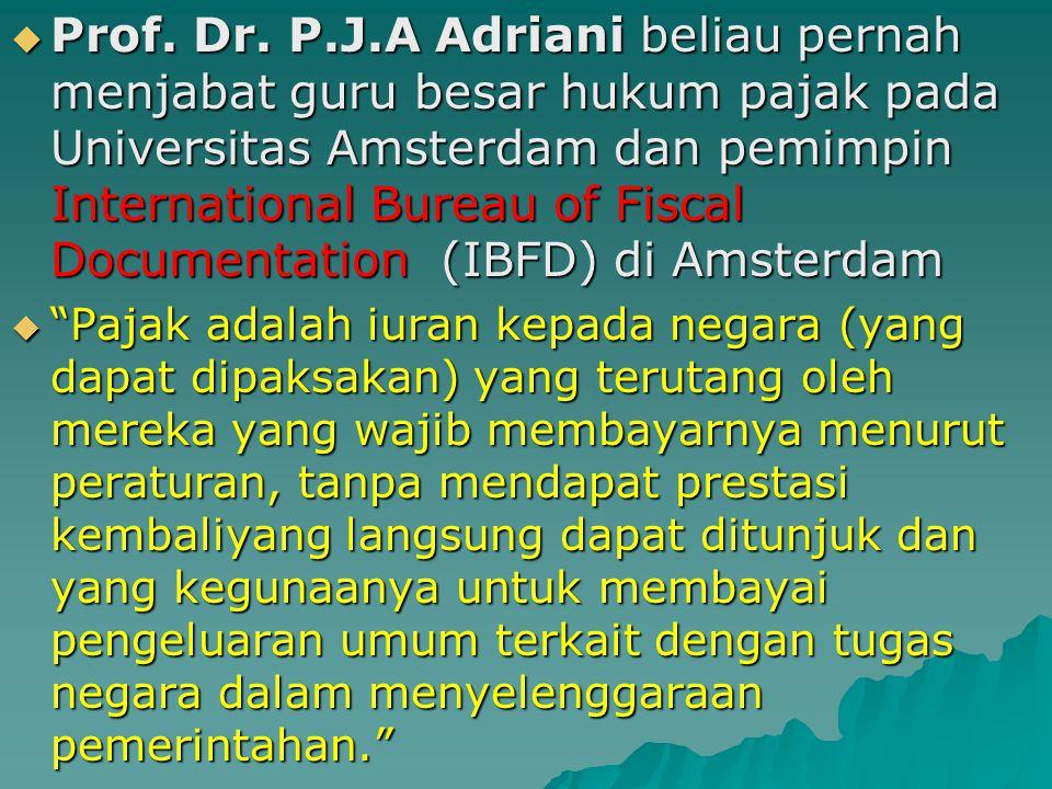 " Dr. Soeparman Soemahamidjaja dalam disertasinya yang berjudul "" Pajak Berdasarkan Asas Gotong – Royong "", Universitas Padjajaran, Bandung, 1964, men"