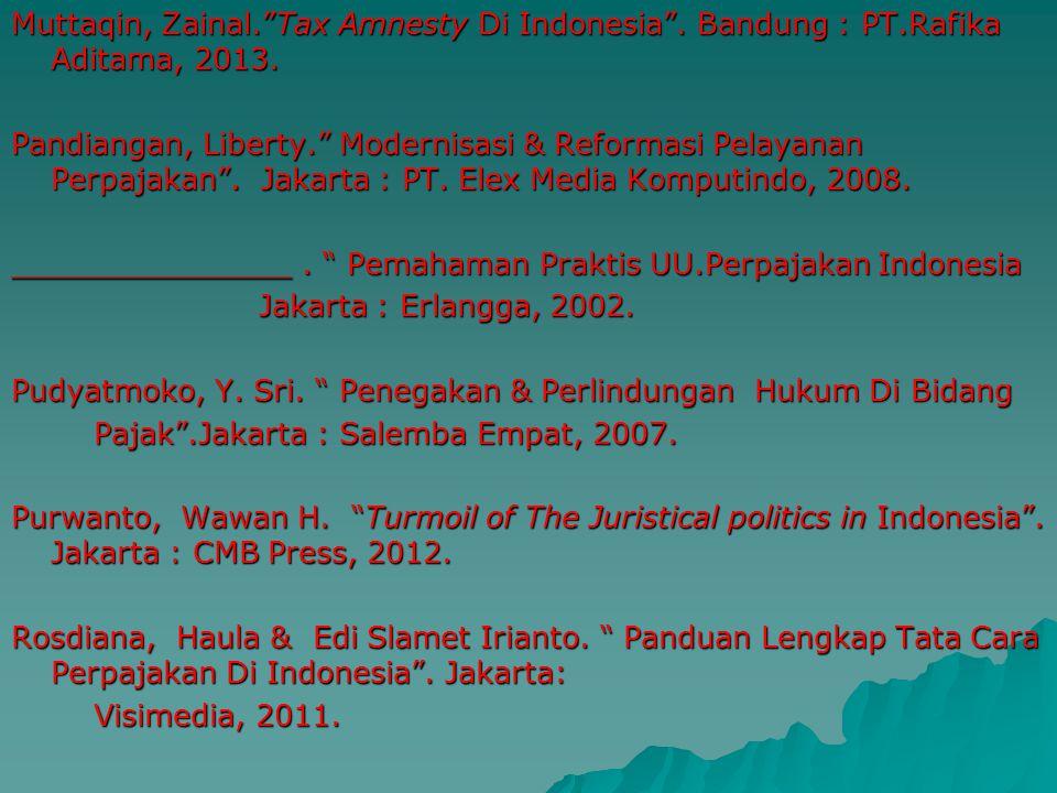 "Refrensi Buku : Refrensi Buku : Boediono, B.""Uraian Dasar Pajak Negara (Umum) & Administrasinya"". Jakarta : Berita Pajak, 1982. Brotodihardjo, R.Santo"