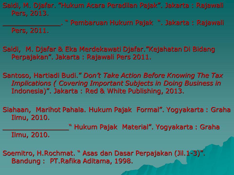 "Muttaqin, Zainal.""Tax Amnesty Di Indonesia"". Bandung : PT.Rafika Aditama, 2013. Pandiangan, Liberty."" Modernisasi & Reformasi Pelayanan Perpajakan"". J"