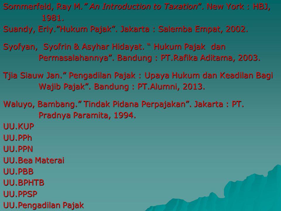 """Saidi, M. Djafar. """"Hukum Acara Peradilan Pajak"""". Jakarta : Rajawali Pers, 2013. ______________. """" Pembaruan Hukum Pajak """". Jakarta : Rajawali Pers, 20"""