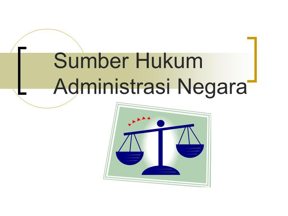 Sumber Hukum Administrasi Negara