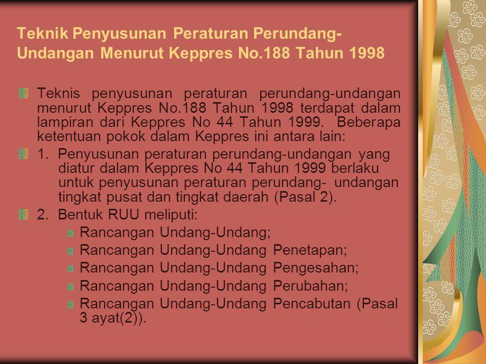 3.Bentuk Rancangan Peraturan Pemerintah Pengganti Undang-Undang dan Peraturan Pemerintah diatur dalam Lampiran III (Pasal 4).