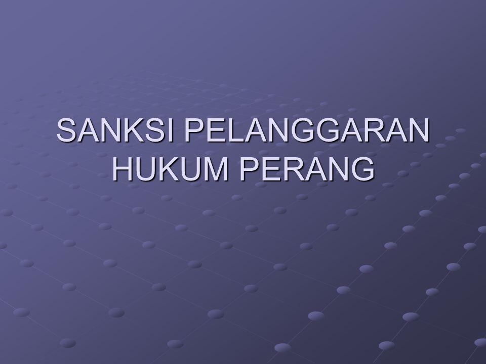 SANKSI PELANGGARAN HUKUM PERANG