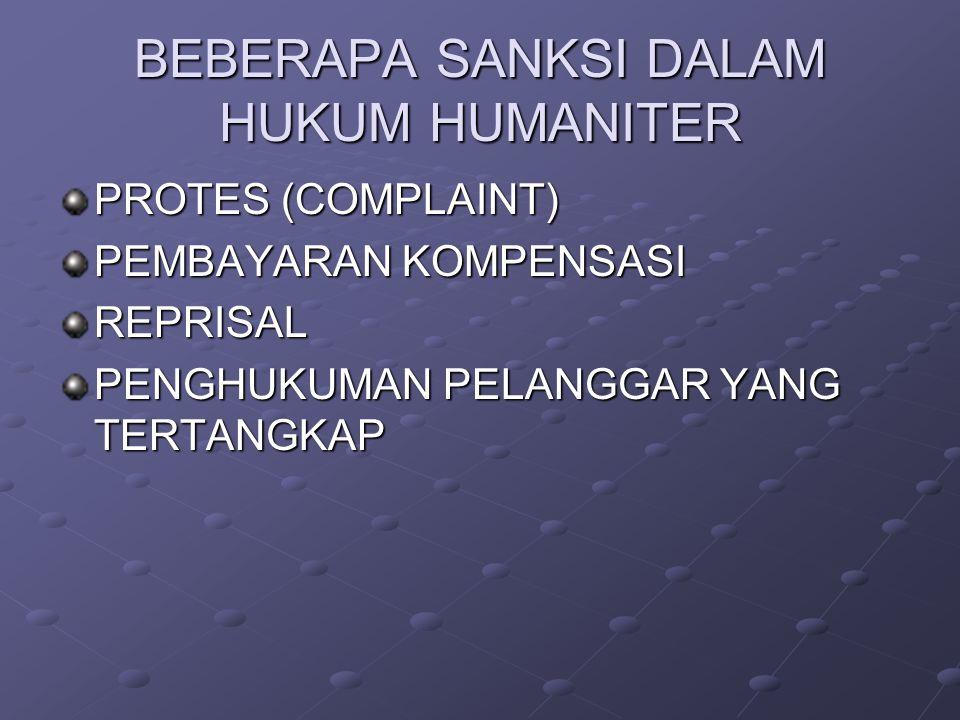 BEBERAPA SANKSI DALAM HUKUM HUMANITER PROTES (COMPLAINT) PEMBAYARAN KOMPENSASI REPRISAL PENGHUKUMAN PELANGGAR YANG TERTANGKAP