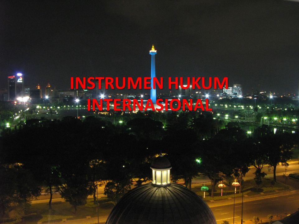 INSTRUMEN HUKUM INTERNASIONAL
