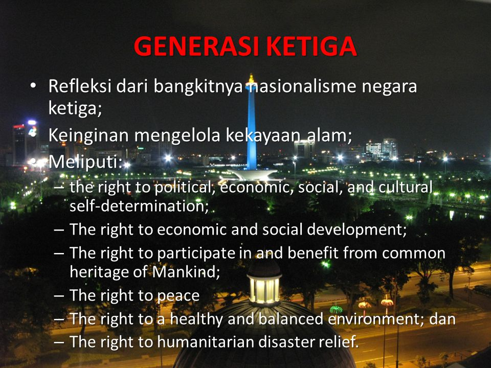 GENERASI KETIGA Refleksi dari bangkitnya nasionalisme negara ketiga; Refleksi dari bangkitnya nasionalisme negara ketiga; Keinginan mengelola kekayaan