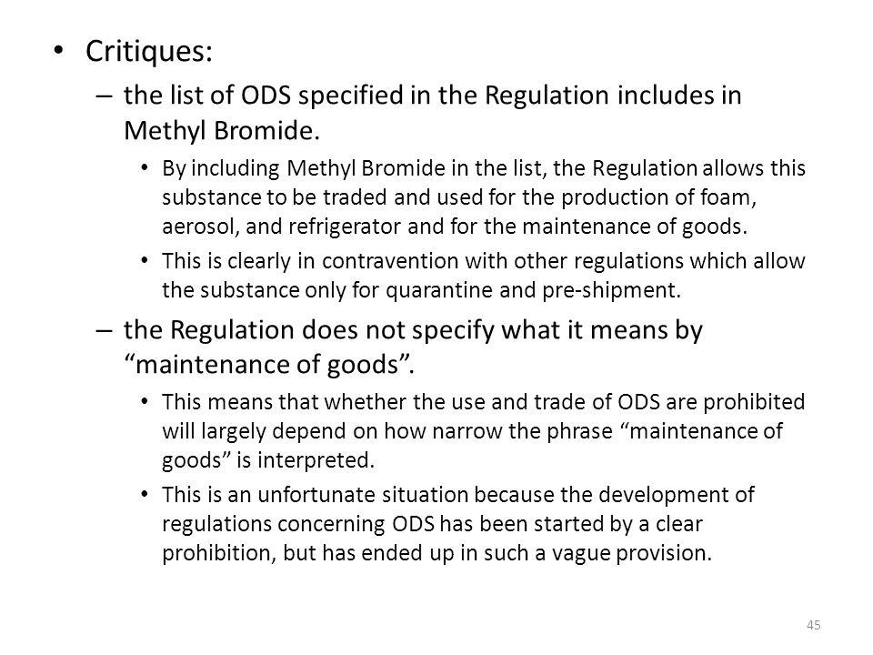 Critiques: – the list of ODS specified in the Regulation includes in Methyl Bromide.