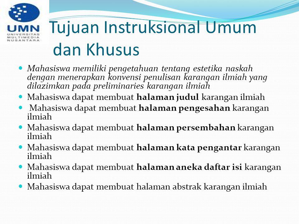 Tujuan Instruksional Umum dan Khusus Mahasiswa memiliki pengetahuan tentang estetika naskah dengan menerapkan konvensi penulisan karangan ilmiah yang