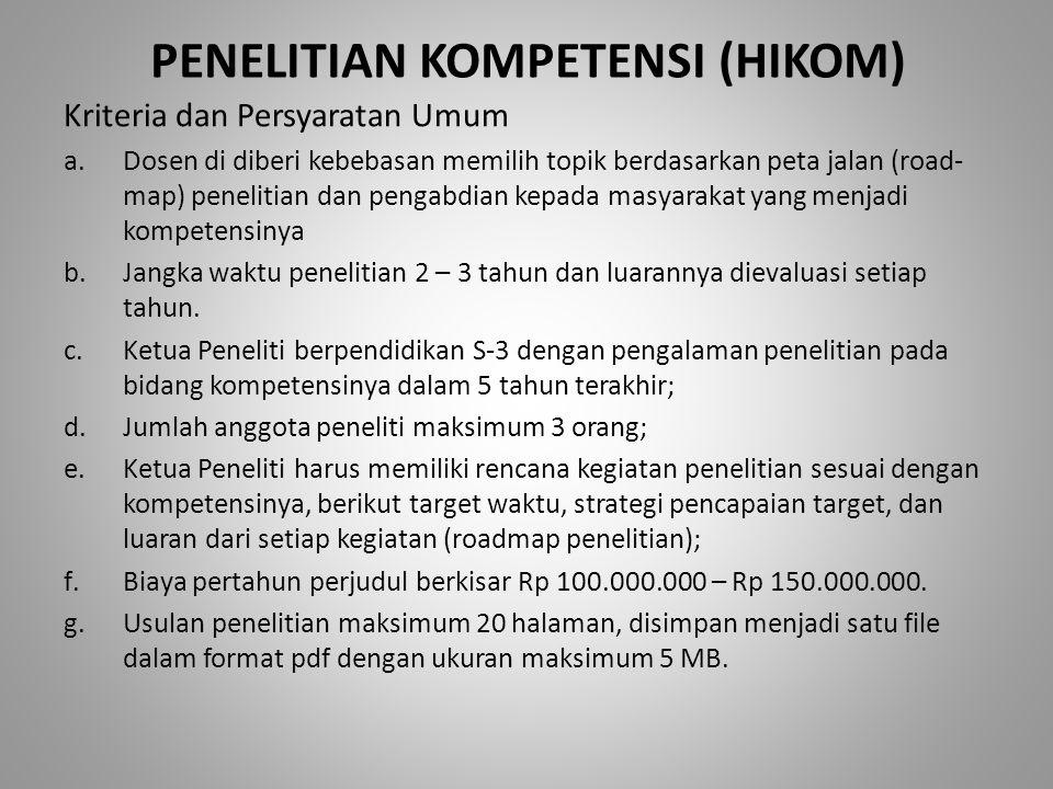 Tujuan Penelitian Kompetensi a.meningkatkan kompetensi dosen dalam penelitian yang sesuai bidang ilmunya; b.memberikan keleluasaan kepada dosen dalam menekuni bidang ilmunya secara konsiten sehingga penelitiannya tuntas dan menjadi terbaik di bidangnya; dan c.memudahkan pemerintah mengidentifikasi dan memetakan kompetensi dosen/peneliti di Indonesia.