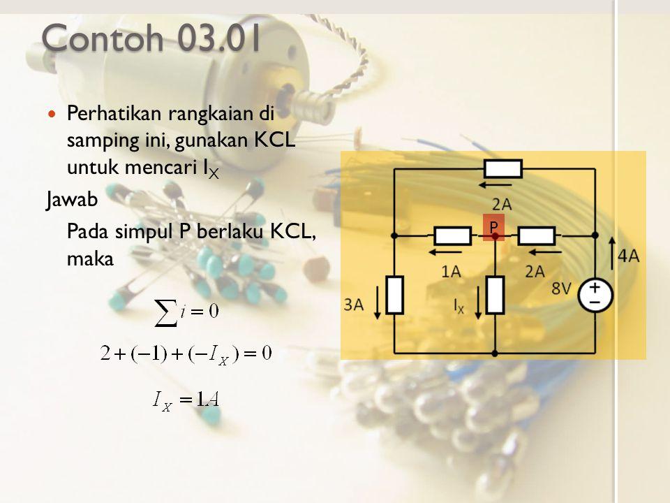 Hukum Arus Kirchoff Hukum Arus Kirchoff (KCL) berlaku juga pada permukaan gauss (Gausian Surface) yang memotong rangkaian menjadi bagian dalam dan luar dengan n jumlah cabang terhubung pada simpul Contoh KCL untuk permukaan gauss rangkaian berikut ini i1i1 i2i2 i3i3 permukaan gauss