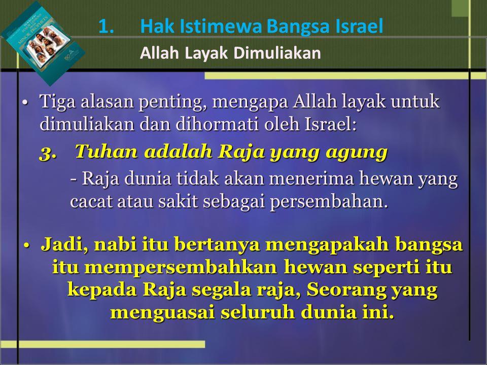 Tiga alasan penting, mengapa Allah layak untuk dimuliakan dan dihormati oleh Israel:Tiga alasan penting, mengapa Allah layak untuk dimuliakan dan dihormati oleh Israel: 3.