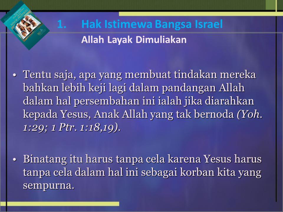 Tentu saja, apa yang membuat tindakan mereka bahkan lebih keji lagi dalam pandangan Allah dalam hal persembahan ini ialah jika diarahkan kepada Yesus,