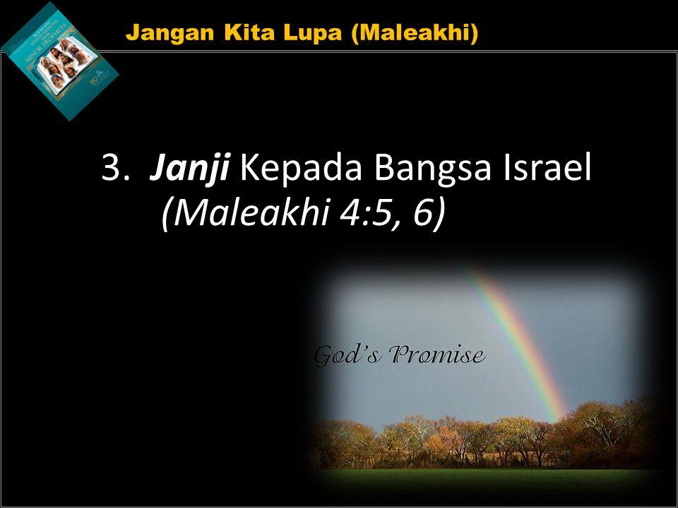 Jangan Kita Lupa (Maleakhi) 3. Janji Kepada Bangsa Israel (Maleakhi 4:5, 6)