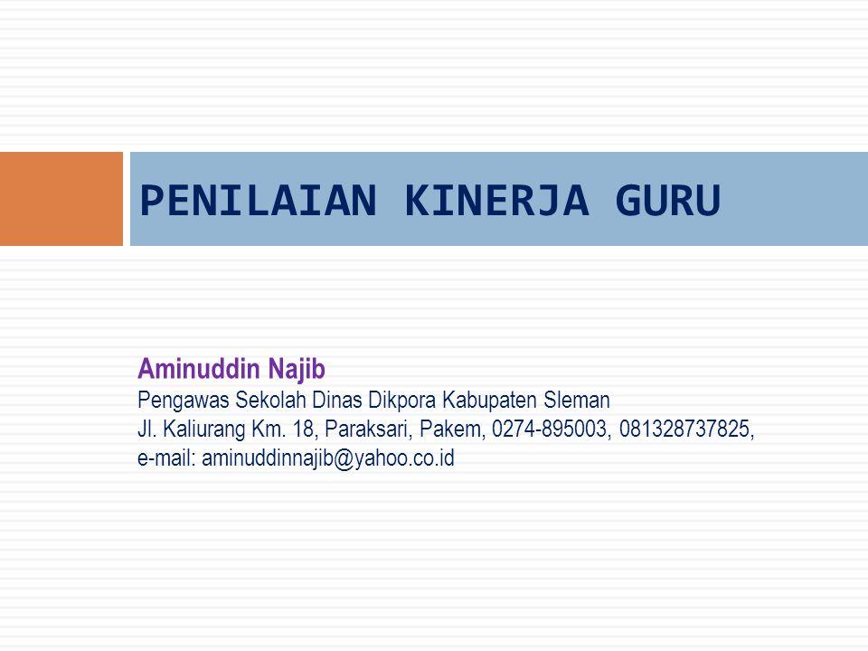 Aminuddin Najib Pengawas Sekolah Dinas Dikpora Kabupaten Sleman Jl. Kaliurang Km. 18, Paraksari, Pakem, 0274-895003, 081328737825, e-mail: aminuddinna