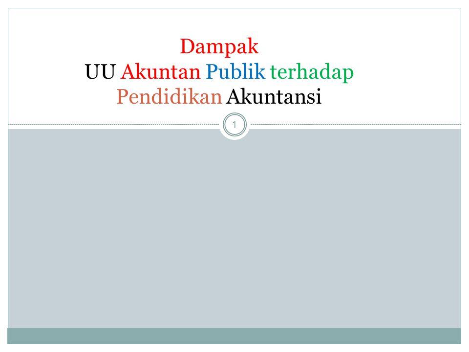 Agenda 2 Perubahan UU AP 1.Pendidikan Akuntansi di Indonesia 2.