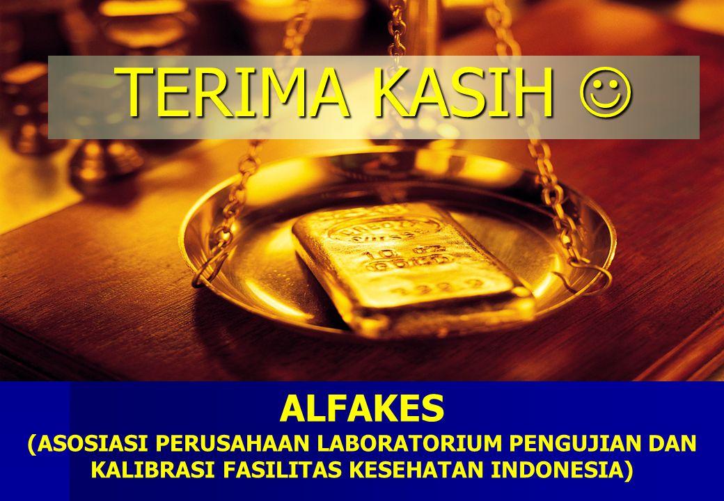 TERIMA KASIH TERIMA KASIH ALFAKES (ASOSIASI PERUSAHAAN LABORATORIUM PENGUJIAN DAN KALIBRASI FASILITAS KESEHATAN INDONESIA)