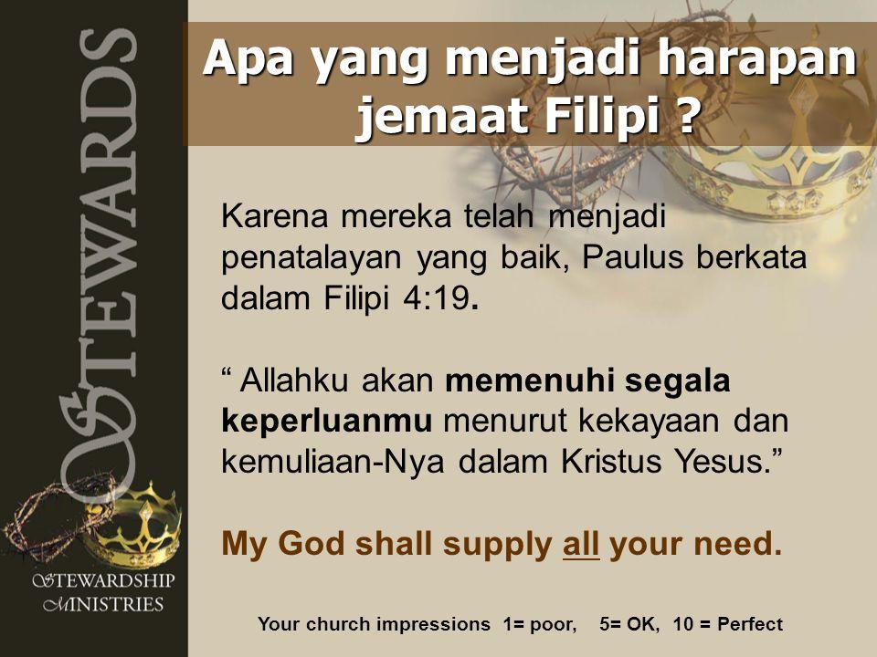 """Karena mereka telah menjadi penatalayan yang baik, Paulus berkata dalam Filipi 4:19. """" Allahku akan memenuhi segala keperluanmu menurut kekayaan dan k"""