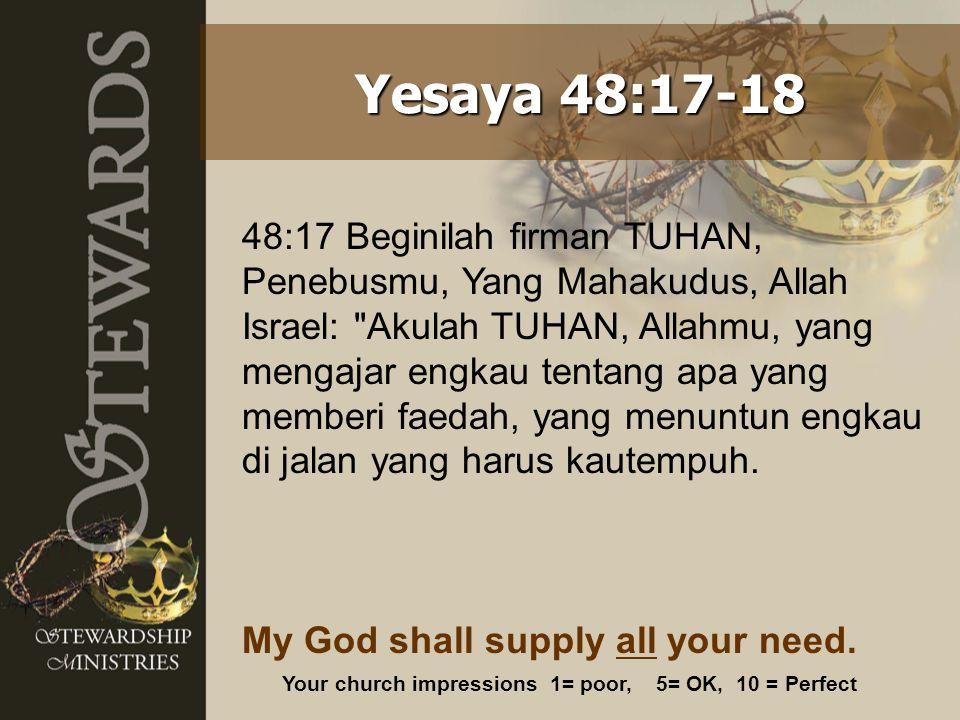 48:17 Beginilah firman TUHAN, Penebusmu, Yang Mahakudus, Allah Israel: