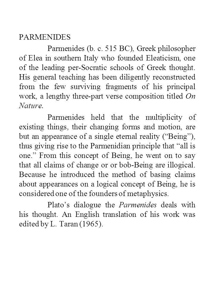 PARMENIDES Parmenides (b.c.