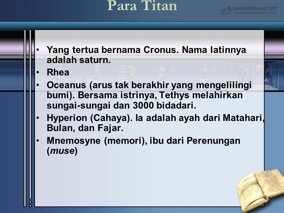 Para Titan Yang tertua bernama Cronus. Nama latinnya adalah saturn. Rhea Oceanus (arus tak berakhir yang mengelilingi bumi). Bersama istrinya, Tethys