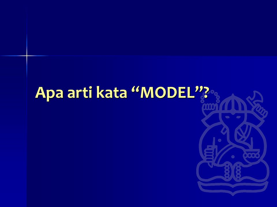 Apa arti kata MODEL ?