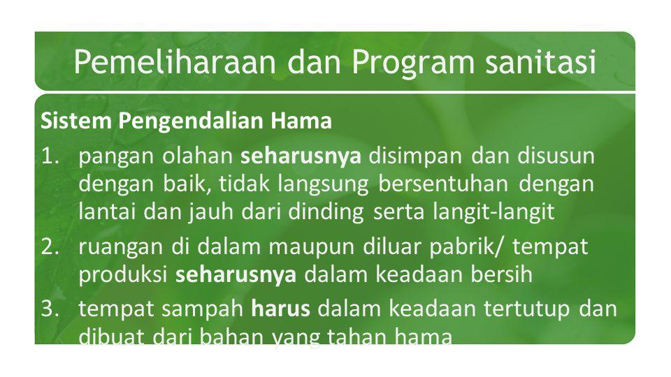 Pemeliharaan dan Program sanitasi Sistem Pengendalian Hama 1.pangan olahan seharusnya disimpan dan disusun dengan baik, tidak langsung bersentuhan den