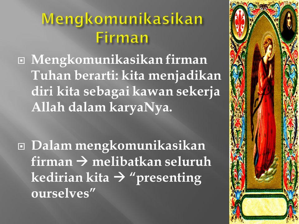 Lektor  mengkomunikasikan peristiwa karya keselamatan Allah dan kesaksian iman sehingga iman umat dapat dibangkitkan, ditransformasikan dan makin dit