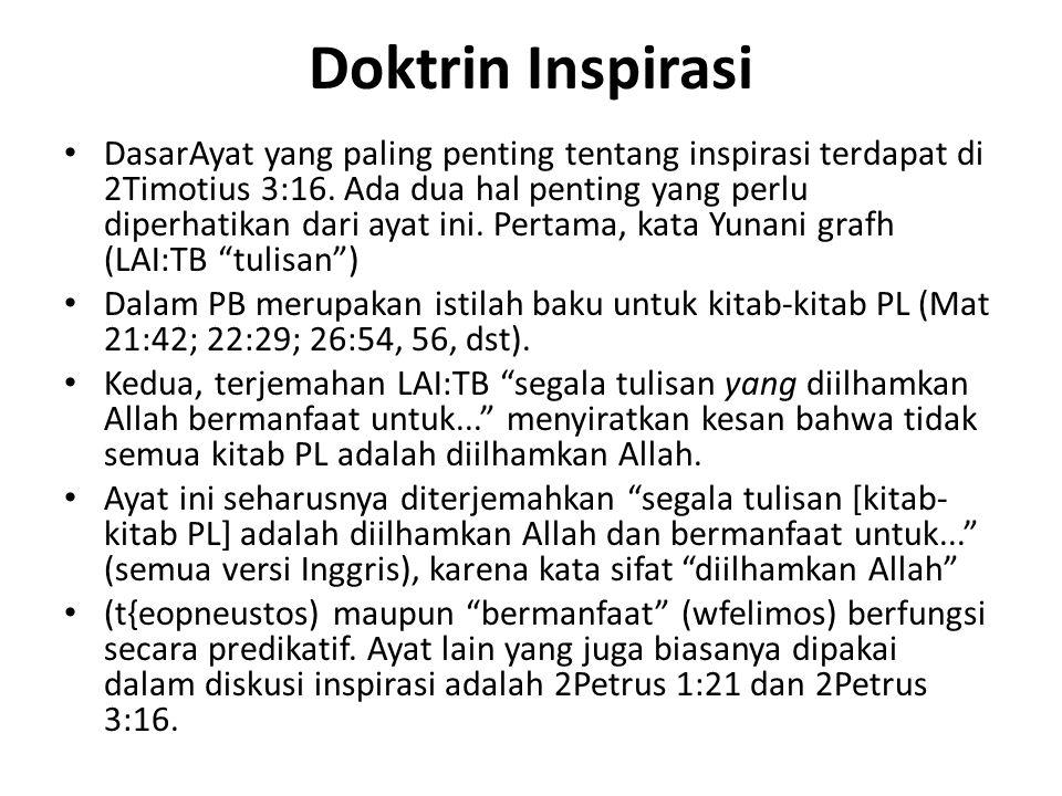 Doktrin Inspirasi DasarAyat yang paling penting tentang inspirasi terdapat di 2Timotius 3:16. Ada dua hal penting yang perlu diperhatikan dari ayat in