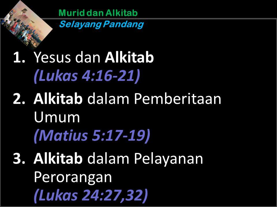 b b Understand the purposes of marriageA Murid dan Alkitab Selayang Pandang Murid dan Alkitab Selayang Pandang 1. Yesus dan Alkitab (Lukas 4:16-21) 2.