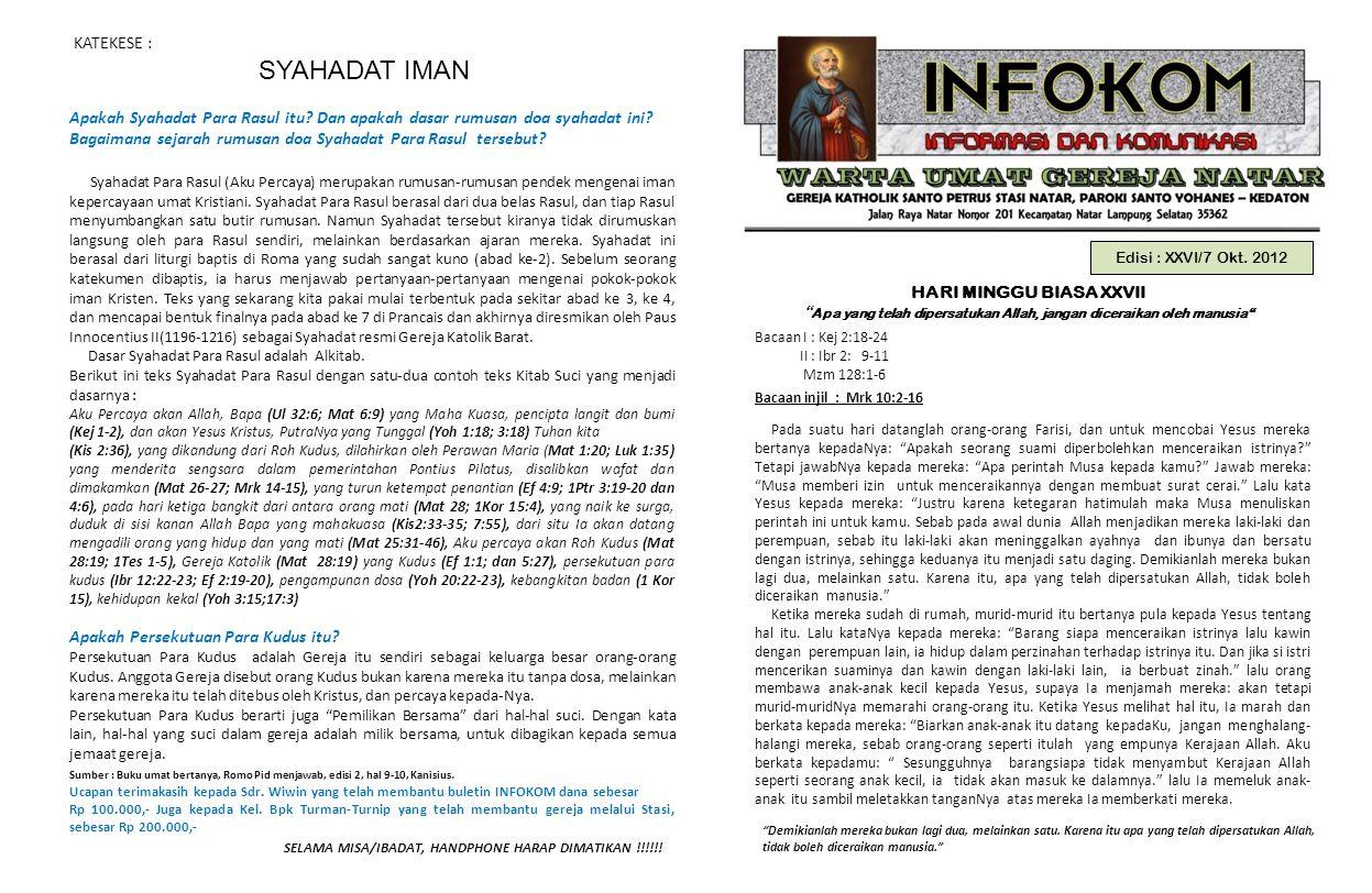 "Edisi : XXVI/7 Okt. 2012 HARI MINGGU BIASA XXVII "" Apa yang telah dipersatukan Allah, jangan diceraikan oleh manusia "" Bacaan I : Kej 2:18-24 II : Ibr"