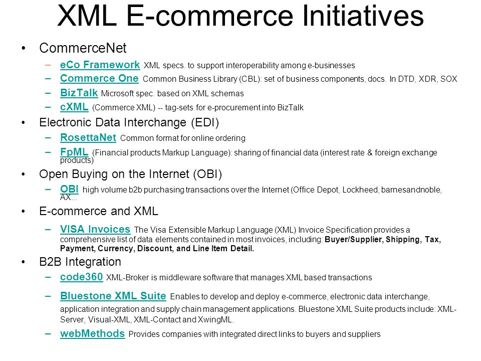 XML E-commerce Initiatives CommerceNet –eCo Framework XML specs.