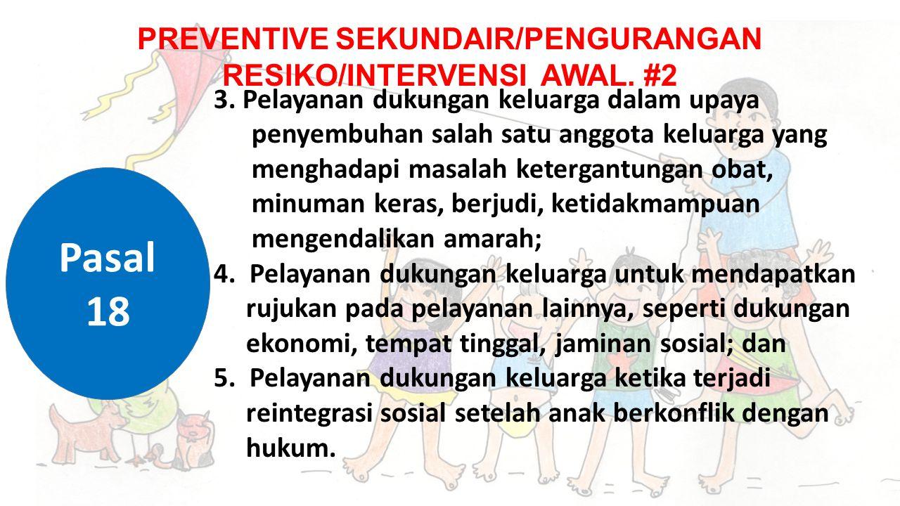 PREVENTIVE SEKUNDAIR/PENGURANGAN RESIKO/INTERVENSI AWAL.