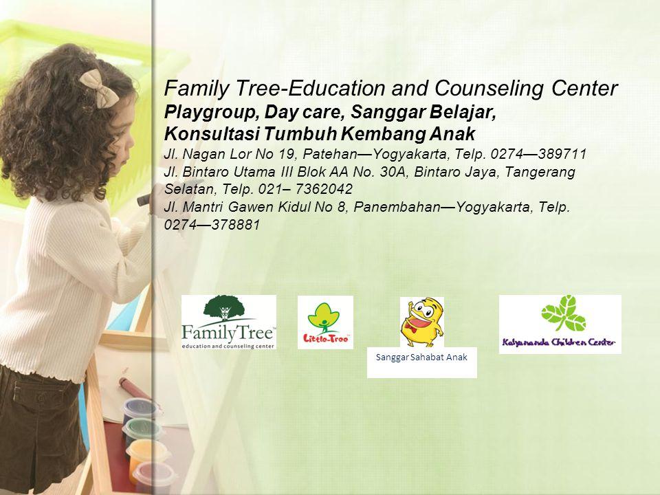 Family Tree-Education and Counseling Center Playgroup, Day care, Sanggar Belajar, Konsultasi Tumbuh Kembang Anak Jl.