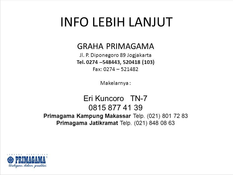 INFO LEBIH LANJUT GRAHA PRIMAGAMA Jl. P. Diponegoro 89 Jogjakarta Tel. 0274 –548443, 520418 (103) Fax: 0274 – 521482 Makelarnya : Eri Kuncoro TN-7 081