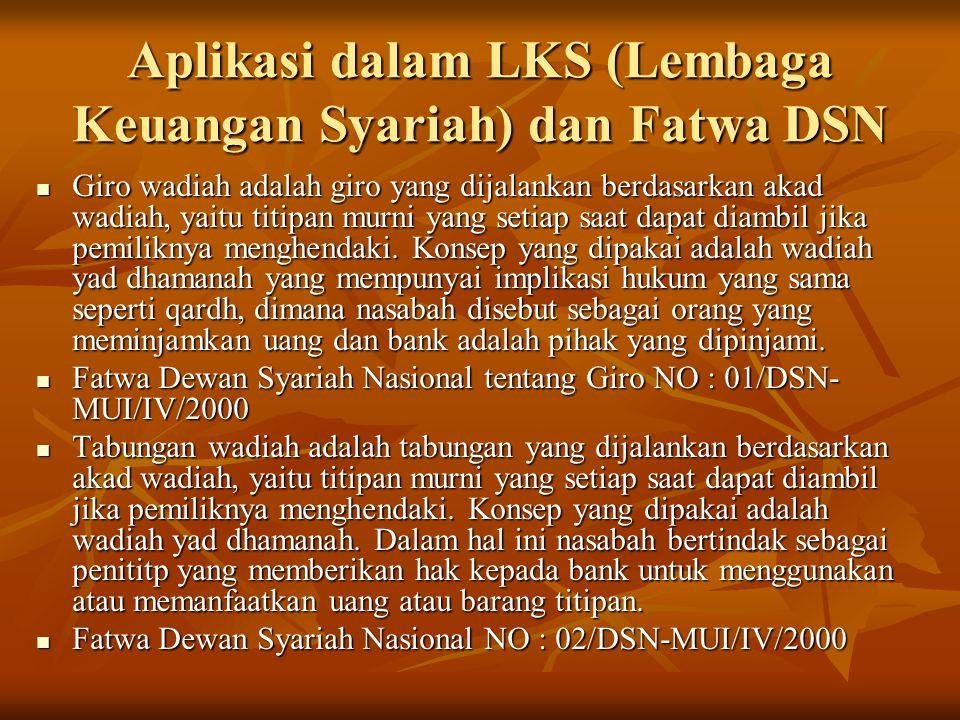 Aplikasi dalam LKS (Lembaga Keuangan Syariah) dan Fatwa DSN Giro wadiah adalah giro yang dijalankan berdasarkan akad wadiah, yaitu titipan murni yang